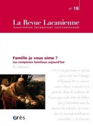 Dernières parutions sur Thérapies familiales, La Revue Lacanienne N° 19