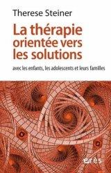 Dernières parutions sur Thérapies familiales, La thérapie orientée vers les solutions : avec les enfants, les adolescents et leurs familles