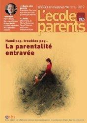 Dernières parutions dans L'école des parents, La parentalité entravée - Handicap, trouble psy...