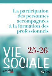 Dernières parutions dans Vie sociale, La participation des personnes accompagnées à la formation des professionnels