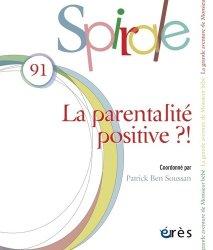 Dernières parutions dans Spirale, La parentalité positive ?!