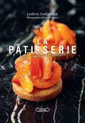 Dernières parutions sur Desserts et patisseries, La pâtisserie, tout naturellement