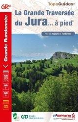 Dernières parutions sur Guides de randonnée, La grande traversée du Jura
