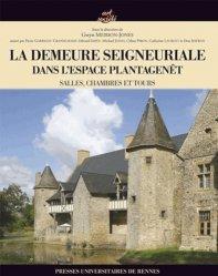 Dernières parutions dans Art et Société, La demeure seigneuriale dans l'espace Plantagenêt