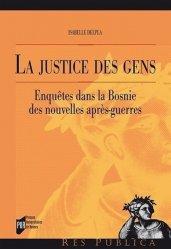 Dernières parutions dans Res Publica, La justice des gens. Enquêtes dans la Bosnie des nouvelles après-guerres