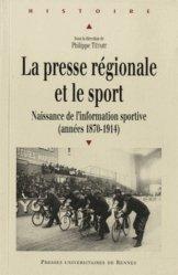 Dernières parutions dans Histoire, La presse régionale et le sport. Naissance de l'information sportive (1870-1914)