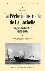 Dernières parutions sur Histoire de la navigation, La pêche industrielle de La Rochelle