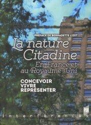 Dernières parutions sur Urbanisme durable - Nature urbaine, La nature citadine