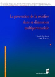 Dernières parutions dans L'univers des normes, La prévention de la récidive dans sa dimension multipartenariale