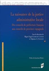 Dernières parutions dans L'univers des normes, La naissance de la justice administrative locale. Des conseils de préfecture français aux conseils de province espagnols