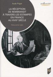 Dernières parutions dans Art & Société, La réception de Rembrandt à travers les estampes en France au XVIIIe siècle