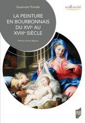 Dernières parutions dans Art & Société, La peinture en Bourbonnais du XVIe au XVIIIe siècle
