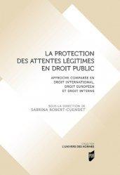 Dernières parutions sur Droit comparé, La protection des attentes légitimes en droit public. Approche comparée en droit international, droit européen et droit interne