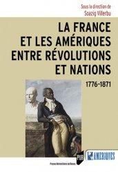 Dernières parutions dans Des Amériques, La France et les Amériques entre révolutions et nations