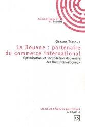 Dernières parutions dans Droit et Sciences politiques, La douane : partenaire du commerce internationnal. Optimisation et sécurisation douanière des flux internationaux