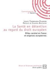 Dernières parutions dans Droit et Sciences politiques, La Santé en détention au regard du droit européen