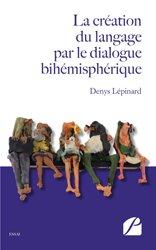Dernières parutions dans Essai, La création du langage par le dialogue bihémisphérique