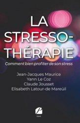 Dernières parutions dans Essai, La stresso-thérapie