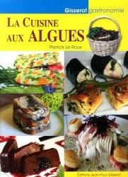 Dernières parutions dans Gisserot gastronomie, La cuisine aux algues rechargment cartouche, rechargement balistique