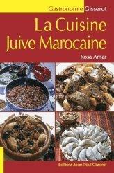 Dernières parutions dans Gisserot gastronomie, La cuisine juive marocaine. La cuisine de Rosa