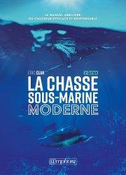Dernières parutions sur Plongée, La chasse sous-marine moderne. 3e édition