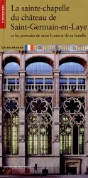Souvent acheté avec Rouen Abbatiale Saint-Ouen, le La sainte-chapelle du château de Saint-Germain-en-Laye