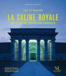 Dernières parutions sur Architecture industrielle, La saline royale de Claude Nicolas Ledoux