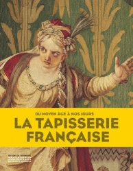 Dernières parutions sur Tapisserie - Ameublement, La tapisserie française