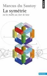 Dernières parutions dans Points Sciences, La symétrie