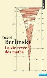 Dernières parutions dans Points Sciences, La vie rêvée des maths