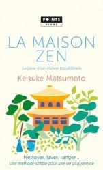 Dernières parutions dans Points Vivre, La maison zen. Leçons d'un moine bouddhiste