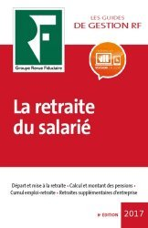 Dernières parutions sur Retraite, La retraite du salarié. Edition 2017