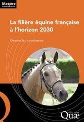 Dernières parutions sur Elevage, La filière équine française à l'horizon 2030