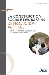 Dernières parutions dans Nature et société, La construction sociale des bassins de production agricole