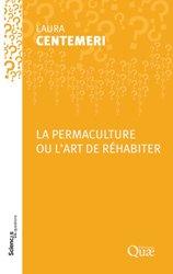 Dernières parutions sur Permaculture, La permaculture ou l'art de réhabiter