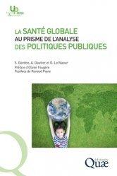 Dernières parutions sur Santé publique - Politiques de santé, La santé globale au prisme de l'analyse des politiques publiques