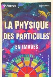 Dernières parutions dans Aperçu, La physique des particules en images