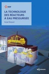 Dernières parutions sur Physique atomique et nucléaire, La technologie des réacteurs à eau pressurisée