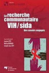 Dernières parutions dans Santé et société, La recherche communautaire VIH/sida  Des savoirs engagés