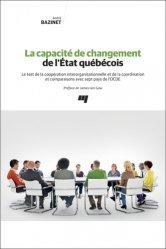 Dernières parutions sur Droit constitutionnel, La capacité de changement de l'État québécois. Le test de la coopération interorganisationnelle et de la coordination et comparaisons avec sept pays de l'OCDE