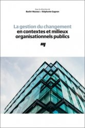 Dernières parutions sur Droit administratif général, La gestion du changement en contextes et milieux organisationnels publics