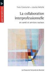 Dernières parutions sur Organisation et gestion du secteur social, La collaboration interprofessionnelle en santé et services sociaux