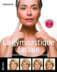 Dernières parutions sur Gymnastique douce, La gymnastique faciale - Nouvelle édition augmentée et DVD inclus