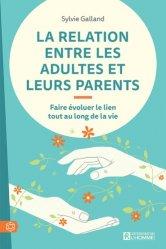 Dernières parutions sur Liens parents - enfant, La relation entre les adultes et leurs parents
