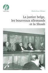 Dernières parutions sur Histoire du droit, La justice belge, les bourreaux allemands et la Shoah