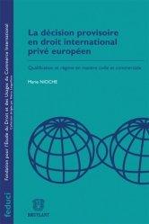Dernières parutions dans Feduci, La décision provisoire en droit international privé européen. Qualification et régime en matière civile et commerciale