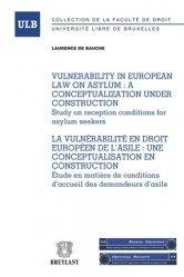 Dernières parutions dans Université libre de Bruxelles, La vulnérabilité en droit européen de l'asile : une conceptualisation en construction. Etude en matière de conditions d'accueil des demandeurs d'asile