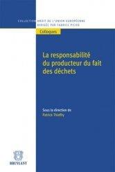 Dernières parutions sur Europe et environnement, La responsabilité du producteur du fait des déchets