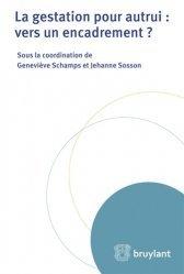 Dernières parutions sur Filiation et adoption, La gestation pour autrui : vers un encadrement ?