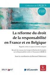 Dernières parutions sur Droit comparé, La réforme du droit de la responsabilité en France et en Belgique